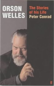 Orson Welles : The Stories of His Life - Conrad, Peter