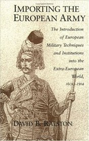 Importing the European Army  - Ralston, David B.
