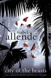 City of Beasts : City of Beasts 1 - Allende, Isabel