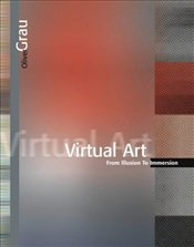 Virtual Art : From Illusion to Immersion Revised - Grau, Oliver