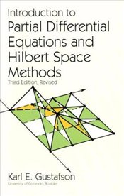 Introduction to Partial Differential Equations and Hilbert Space Methods - Gustafson, Karl E.
