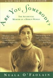 Are You Somebody? : Accidental Memoir of a Dublin Woman - OFaolain, Nuala