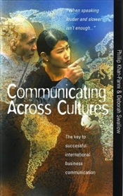 Communicating Across Cultures : How to Break Down International Barriers to Business Communication - Khan-Panni, Phillip