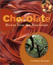 Chocolate : Riches from the Rainforest - Burleigh, Robert