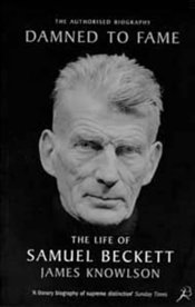 Damned to Fame : Life of Samuel Beckett - Knowlson, James