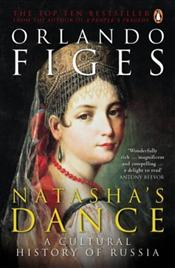 Natashas Dance : Cultural History of Russia - Figes, Orlando