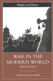 War in the Modern World Since 1815 - Black, Jeremy