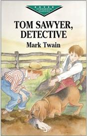 Tom Sawyer, Detective - Twain, Mark