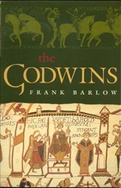 Godwins : Rise and Fall of a Noble Dynasty - Barlow,